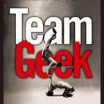 「Team Geek」Google流 チームのつくりかた